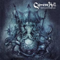 Cypress Hill: Elephants on Acid