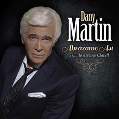 Dany Martin: Abrázame Así (Tributo a Mario Clavell)