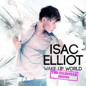 Isac Elliot: Wake Up World