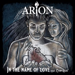 Arion, Cyan Kicks: In The Name Of Love (feat. Cyan Kicks)