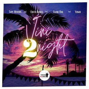 Tape Woods feat. Edith Banks, Flow One & Yumii: Vini 2 Night