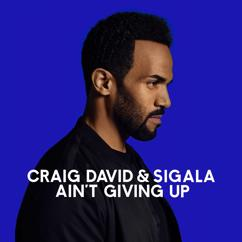 Craig David, Sigala: Ain't Giving Up