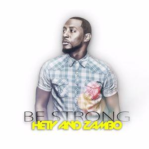 Hety and Zambo: Be Strong