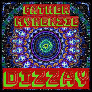 Father Mykenzie: Dizzay