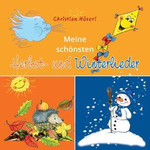 Christian Hüser: Meine schönsten Herbst- Und Winterlieder