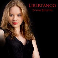 Tatyana Ryzhkova: Libertango