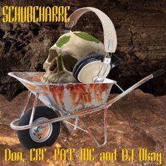 DJ Okay, Don, CRF & Pat MC: Schubcharre