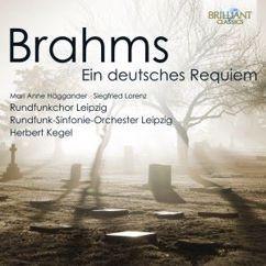 Rundfunkchor Leipzig, Rundfunk-Sinfonie Orchester Leipzig & Herbert Kegel: Brahms: Ein deutsches Requiem