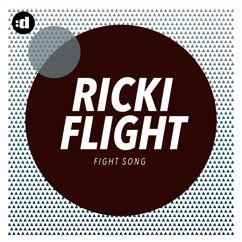 Ricki Flight: Fight Song