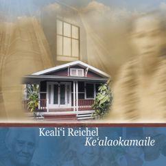 Keali'i Reichel: E Pili Mai