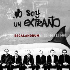 Escalandrum: No soy un extraño