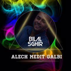 Cheb Bilal Sghir: Alech medit galbi