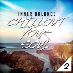 Various Artists: Inner Balance: Chillout Your Soul 2