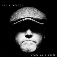 The Rumjacks: Sound As A Pound