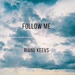 Rianu Keevs: Follow Me