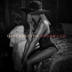Toni Braxton: Deadwood
