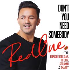 RedOne: Don't You Need Somebody (feat. Enrique Iglesias, R. City, Serayah & Shaggy)