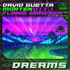 David Guetta, MORTEN, Lanie Gardner: Dreams (feat. Lanie Gardner)