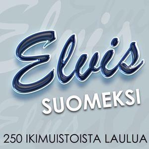 Elvis Suomeksi - 250 ikimuistoista laulua: Elvis Suomeksi - 250 ikimuistoista laulua