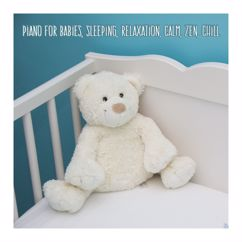 Various Artists: Piano for Babies, Sleeping, Relaxation, Calm, Zen, Chill