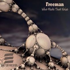 Freeman: Who Made That Noise