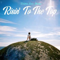 Tristan: Risin' To The Top (feat. Heston)