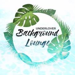 Underlover: Background Lounge