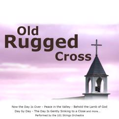 101 Strings Orchestra, The Tabernacle Choir: The Old Rugged Cross