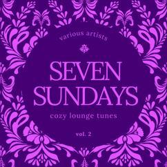 Various Artists: Seven Sundays (Cozy Lounge Tunes), Vol. 2