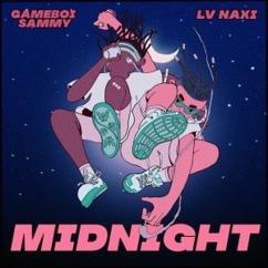 Gameboi Sammy & LV Naxi: Midnight