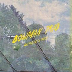Bowman Trio: Persistence