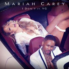 Mariah Carey, YG: I Don't