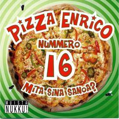 Pizza Enrico: Nummero 16 Mita sina sanoa?