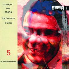 Fruko Y Sus Tesos: The Godfather Of Salsa