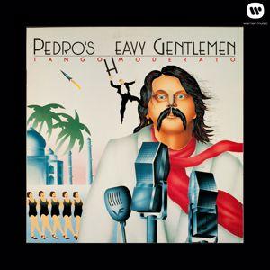 Pedro's Heavy Gentlemen: Tango Moderato