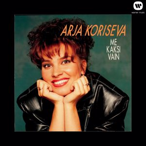 Arja Koriseva: Me kaksi vain