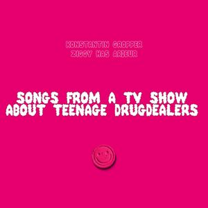 Konstantin Gropper, Ziggy Has Ardeur: Songs From A TV Show About Teenage Drugdealers
