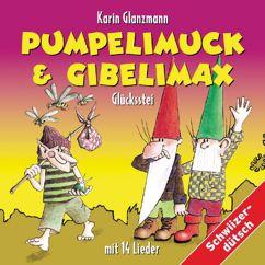 Karin Glanzmann: Pumpelimuck & Gibelimax - Glücksstei
