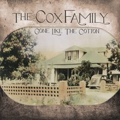 The Cox Family: Gone Like The Cotton