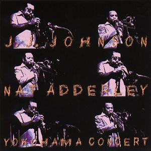 J.J. Johnson, Nat Adderley: Yokohama Concert (Live At Kanagawa Kenritsu Ongakudo, Yokohama, JP / April 20, 1977)
