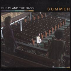 Busty and The Bass: Summer
