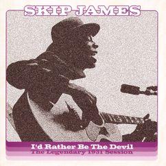 Skip James: I'd Rather Be The Devil: The Legendary 1931 Session
