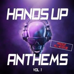 Various Artists: Hands up Anthems - Hands up Will Never Die - Vol. 1