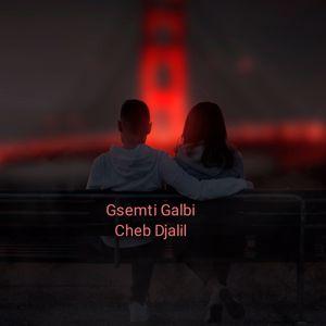 Cheb Djalil: Gsemti Galbi