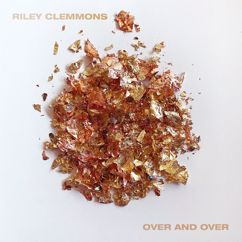 Riley Clemmons: Over And Over