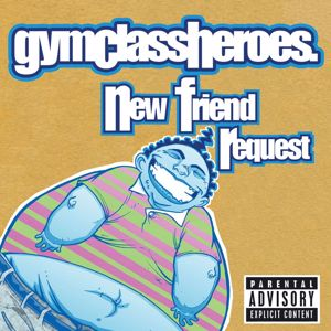 Gym Class Heroes: New Friend Request (UK Single)