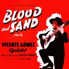 Vicente Gomez Quintet: Blood and Sand(From the Film ''Blood and Sand'')