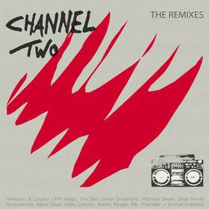 Channel Two: The Remixes