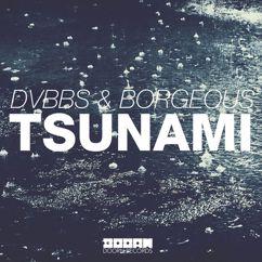 DVBBS & Borgeous: Tsunami