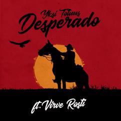 Yksi Totuus feat. Virve Rosti: Desperado